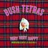 Bush Tetras, Very Very Happy
