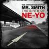 Ne-Yo, The Apprenticeship of Mr. Smith (The Birth of Ne-Yo)