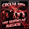 Cocktail Slippers, Saint Valentine's Day Massacre