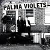 Palma Violets, 180