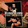King King, Take My Hand (featuring Alan Nimmo)