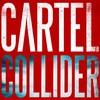 Cartel, Collider
