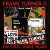 Frank Turner, The First Three Years