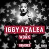 Iggy Azalea, Work (Remixes)
