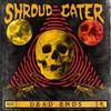 Shroud Eater, Dead Ends