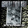 Generation Kill, We're All Gonna Die