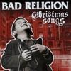 Bad Religion, Christmas Songs