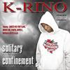 K-Rino, Solitary Confinement