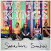 We the Kings, Somewhere Somehow