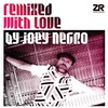 Various Artists, Remixed With Love by Joey Negro