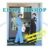 Elvin Bishop, Hometown Boy Makes Good