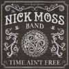 The Nick Moss Band, Time Ain't Free