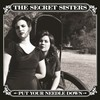 The Secret Sisters, Put Your Needle Down