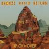 Bronze Radio Return, Up, On & Over