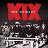 Kix, Rock Your Face Off