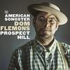 Dom Flemons, Prospect Hill
