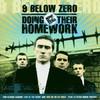 Nine Below Zero, Doing Their Homework