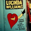 Lucinda Williams, Down Where the Spirit Meets the Bone