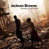 Jackson Browne, Standing In The Breach