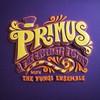 Primus, Primus & the Chocolate Factory With the Fungi Ensemble