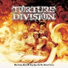 Torture Division, With Endless Wrath We Bring Upon Thee Our Infernal Torture