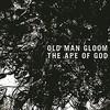 Old Man Gloom, The Ape Of God