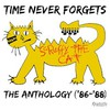 Scruffy the Cat, Time Never Forgets: The Anthology ('86-'88)