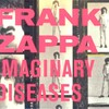 Frank Zappa, Imaginary Diseases