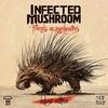 Infected Mushroom, Friends On Mushrooms