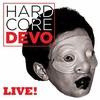 Devo, Hardcore Live!