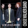 Chase Walker Band, Unleashed