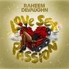 Raheem DeVaughn, Love Sex Passion