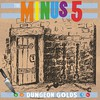 The Minus 5, Dungeon Golds