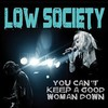Low Society, You Can't Keep A Good Woman Down