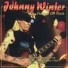 Johnny Winter, Raised On Rock