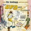 Ry Cooder, The Ry Cooder Anthology: The UFO Has Landed