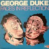 George Duke, Faces In Reflection