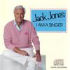 Jack Jones, I Am A Singer