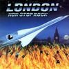 London, Non-Stop Rock