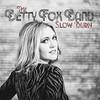 The Betty Fox Band, Slow Burn