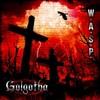W.A.S.P., Golgotha