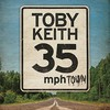 Toby Keith, 35 mph Town