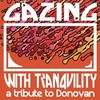 Various Artists, Gazing With Tranquility: A Tribute To Donovan