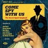 Various Artists, Come Spy With Us: The Secret Agent Songbook
