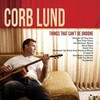 Corb Lund, Things That Can't Be Undone
