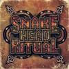 Snake Head Ritual, Snake Head Ritual