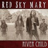 Red Sky Mary, River Child