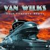 Van Wilks, 21st Century Blues