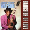 """Johnny """"Guitar"""" Watson, Gangster of Love: The Best of Johnny """"Guitar"""" Watson"""