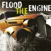Flood The Engine, Flood The Engine